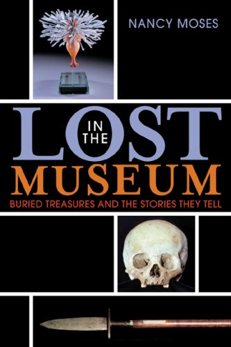 Lost in the Museum Buried Treasures and the Stories They Tell  2008 edition cover