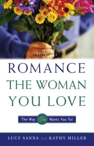 How to Romance the Woman You Love The Way She Wants You To!  1996 edition cover
