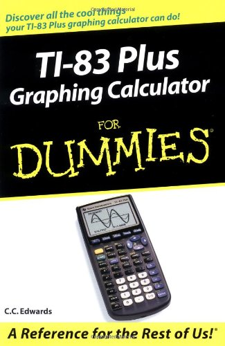 TI-83 Plus Graphing Calculator for Dummies�   2004 edition cover