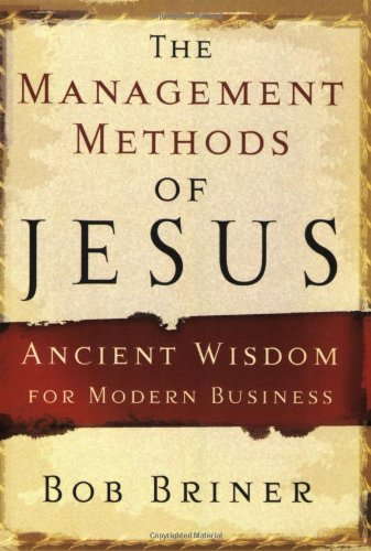 Management Methods of Jesus Ancient Wisdom for Modern Business  2005 edition cover