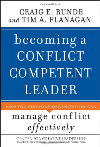 Becoming a Conflict Competent Leader How You and Your Organization Can Manage Conflict Effectively  2007 edition cover