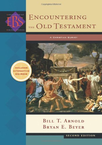 Encountering the Old Testament A Christian Survey 2nd 2008 9780801031700 Front Cover