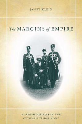 Margins of Empire Kurdish Militias in the Ottoman Tribal Zone  2011 edition cover