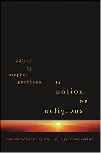Nation of Religions The Politics of Pluralism in Multireligious America  2006 edition cover