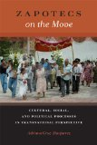 Zapotecs on the Move Cultural, Social, and Political Processes in Transnational Prespective  2013 edition cover
