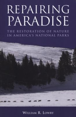 Repairing Paradise The Restoration of Nature in America's National Parks  2009 edition cover