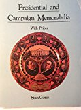 Presidential and Campaign Memorabilia with Prices N/A 9780870693700 Front Cover