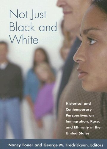 Not Just Black and White Historical and Contemporary Perspectives on Immigration, Race, and Ethnicity in the United States N/A edition cover
