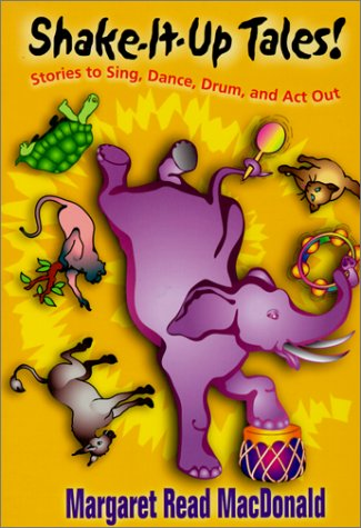 Shake-It-Up Tales! Stories to Sing, Dance, Drum, and Act Out  2000 edition cover