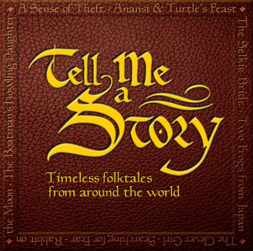 Tell Me a Story: Timeless Folktales from Around the World  2006 edition cover