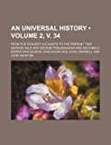 An Universal History (Volume 2, V. 34); From the Earliest Accounts to the Present Time  0 edition cover