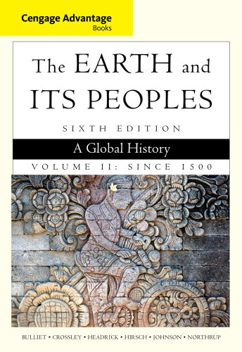 Cengage Advantage Books: The Earth and Its Peoples: A Global History - Volume II: Since 1500 6th 2014 edition cover