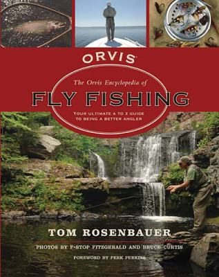 Fly Fishing All the People, Places, and Things You Need to Know Be a Better Angler  2010 9781401603700 Front Cover