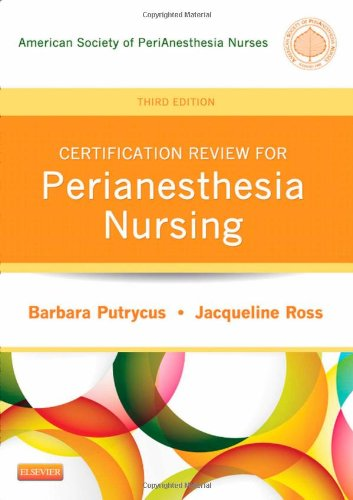 Certification Review for PeriAnesthesia Nursing  3rd 2013 edition cover