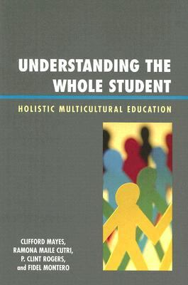 Understanding the Whole Student Holistic Multicultural Education  2007 edition cover