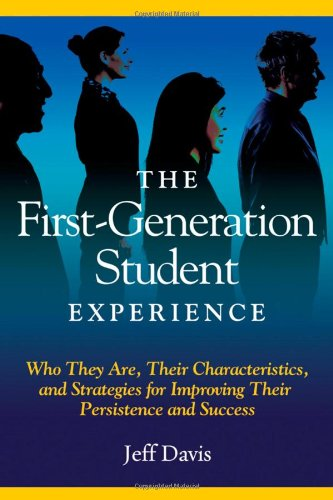 First-Generation Student Experience Who They Are, Their Characteristics, and Strategies for Improving Persistence and Success  2010 edition cover