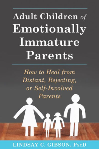 Cover art for Adult Children of Emotionally Immature Parents: How to Heal from Distant, Rejecting, or Self-Involved Parents