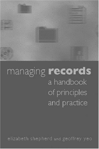 Managing Records A Handbook of Principles and Practice  2000 edition cover