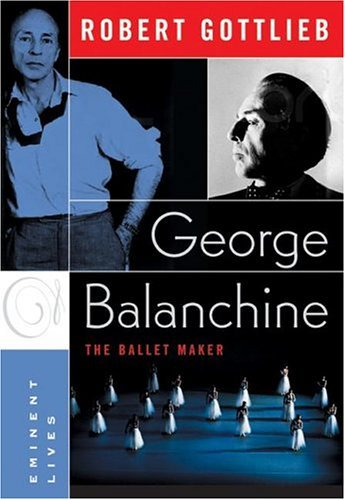 George Balanchine The Ballet Maker  2004 9780060750701 Front Cover