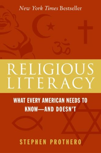 Religious Literacy What Every American Needs to Know--And Doesn't  2007 9780060846701 Front Cover