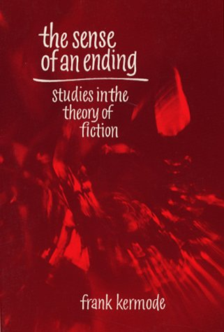Sense of an Ending Studies in the Theory of Fiction  1999 (Reprint) 9780195007701 Front Cover