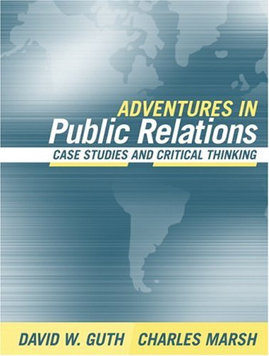 Adventures in Public Relations Case Studies and Critical Thinking  2005 edition cover