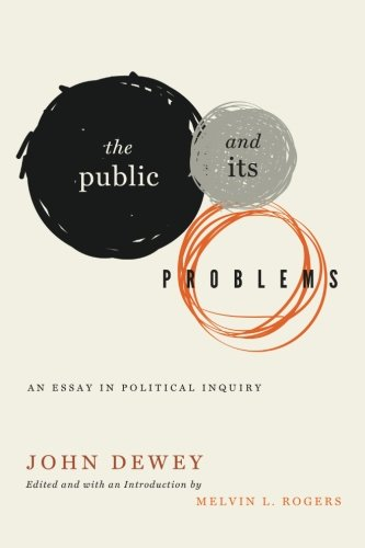 Public and Its Problems An Essay in Political Inquiry  2012 9780271055701 Front Cover