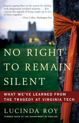No Right to Remain Silent What We've Learned from the Tragedy at Virginia Tech N/A edition cover