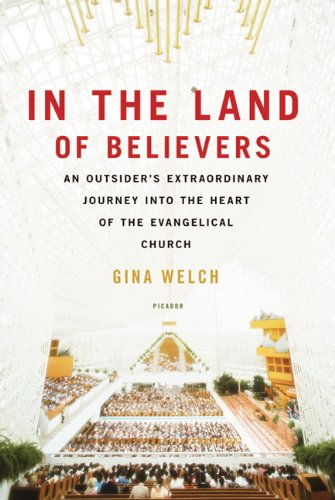 In the Land of Believers An Outsider's Extraordinary Journey into the Heart of the Evangelical Church N/A edition cover