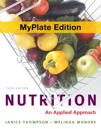 Nutrition An Applied Approach, Myplate Edition 3rd 2012 (Revised) edition cover