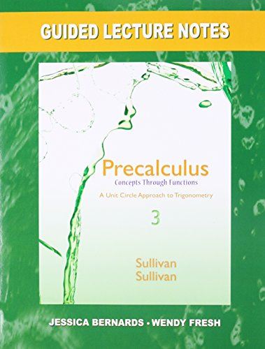 Guided Lecture Notes for Precalculus Concepts Through Functions, a Unit Circle Approach to Trigonometry 3rd 2015 edition cover
