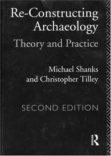 Re-Constructing Archaeology Theory and Practice 2nd 1992 (Revised) edition cover