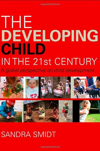 Developing Child in the 21st Century A Global Perspective on Child Development  2006 9780415385701 Front Cover