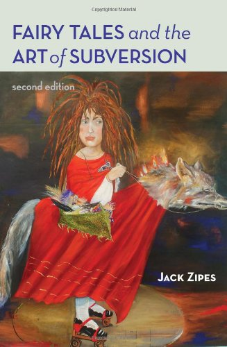 Fairy Tales and the Art of Subversion  2nd 2006 (Revised) edition cover