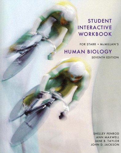 Student Interactive Workbook for Starr/McMillan's Human Biology, 7th  7th 2007 9780495019701 Front Cover
