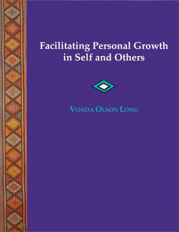 Facilitating Personal Growth in Self and Others   1996 (Student Manual, Study Guide, etc.) 9780534338701 Front Cover