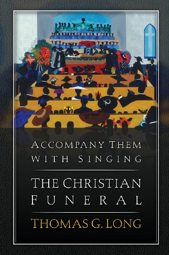 Accompany Them with Singing--The Christian Funeral   2013 edition cover
