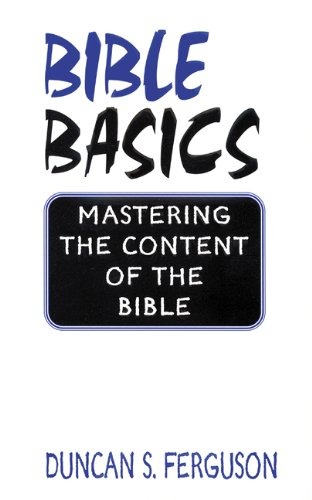Bible Basics Mastering the Content of the Bible N/A edition cover