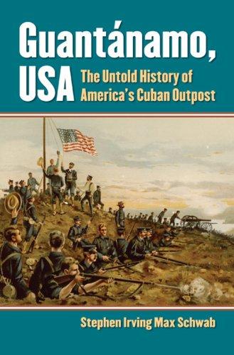 Guantanamo, USA The Untold History of America's Cuban Outpost  2009 edition cover