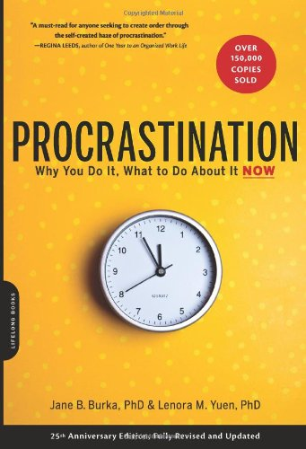 Procrastination Why You Do It, What to Do about It Now 2nd 2008 edition cover
