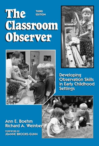 Classroom Observer Developing Observation Skills in Early Childhood Settings 3rd 1997 edition cover