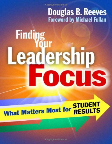 Finding Your Leadership Focus What Matters Most for Student Results  2011 9780807751701 Front Cover
