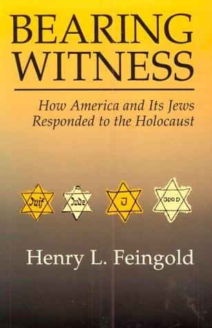 Bearing Witness The Holocaust, America and the Jews N/A edition cover