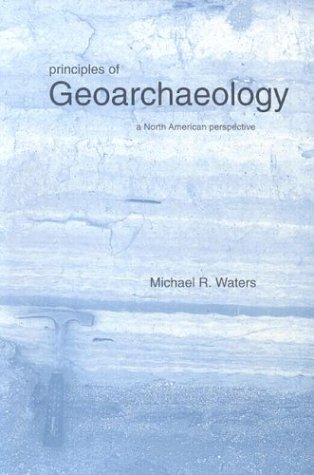 Principles of Geoarchaeology A North American Perspective Reprint edition cover