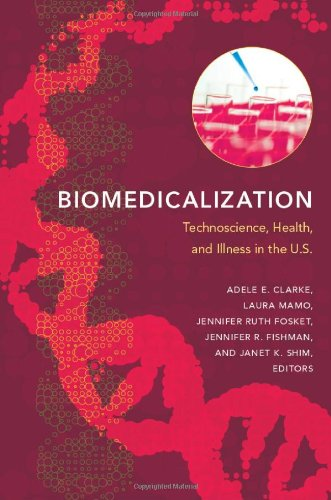 Biomedicalization Technoscience, Health, and Illness in the U. S  2010 edition cover