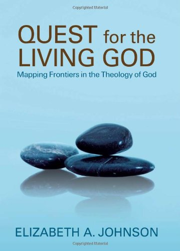 Quest for the Living God Mapping Frontiers in the Theology of God  2007 edition cover