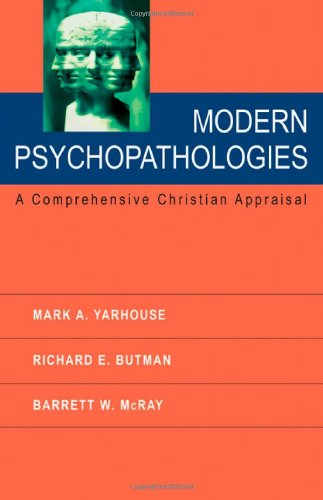 Modern Psychopathologies A Comprehensive Christian Appraisal  2005 edition cover