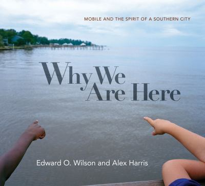 Why We Are Here Mobile and the Spirit of a Southern City  2012 9780871404701 Front Cover