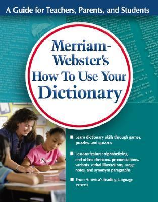 Merriam-Webster's How to Use Your Dictionary   2004 9780877796701 Front Cover