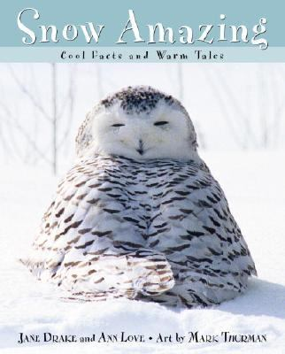 Snow Amazing Cool Facts and Warm Tales  2004 9780887766701 Front Cover